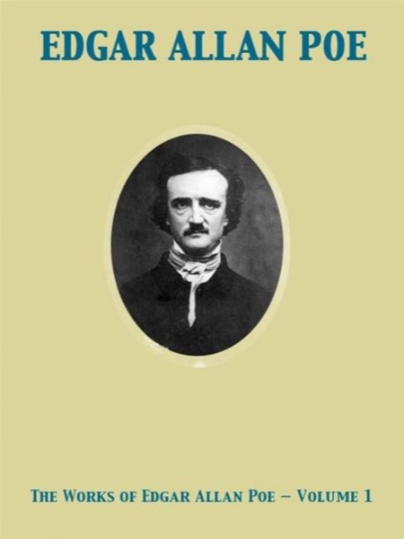 Read The Works of Edgar Allan Poe — Volume 1 online
