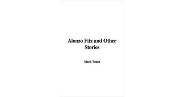 Read Alonzo Fitz, and Other Stories online